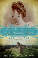 Lady Almina The Real Downton Abbey USA
