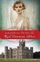 Lady Catherine and the Real Downton Abbey - US Edition