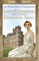 Lady Catherine and the Real Downton Abbey - UK Edition